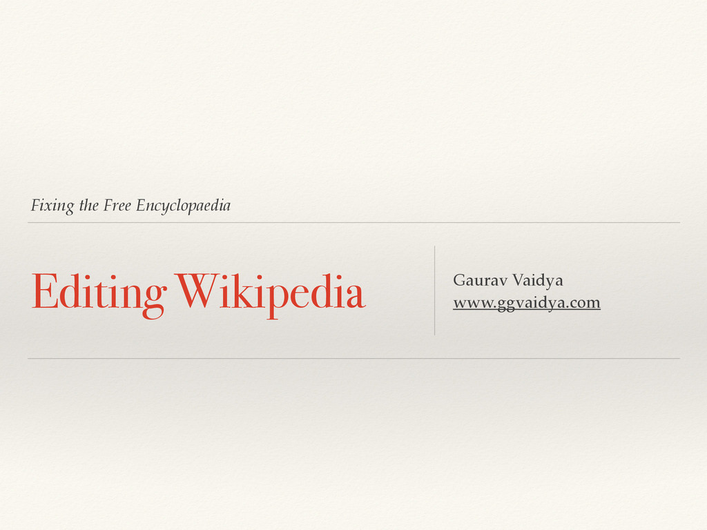 Fixing the Free Encyclopaedia Editing Wikipedia...