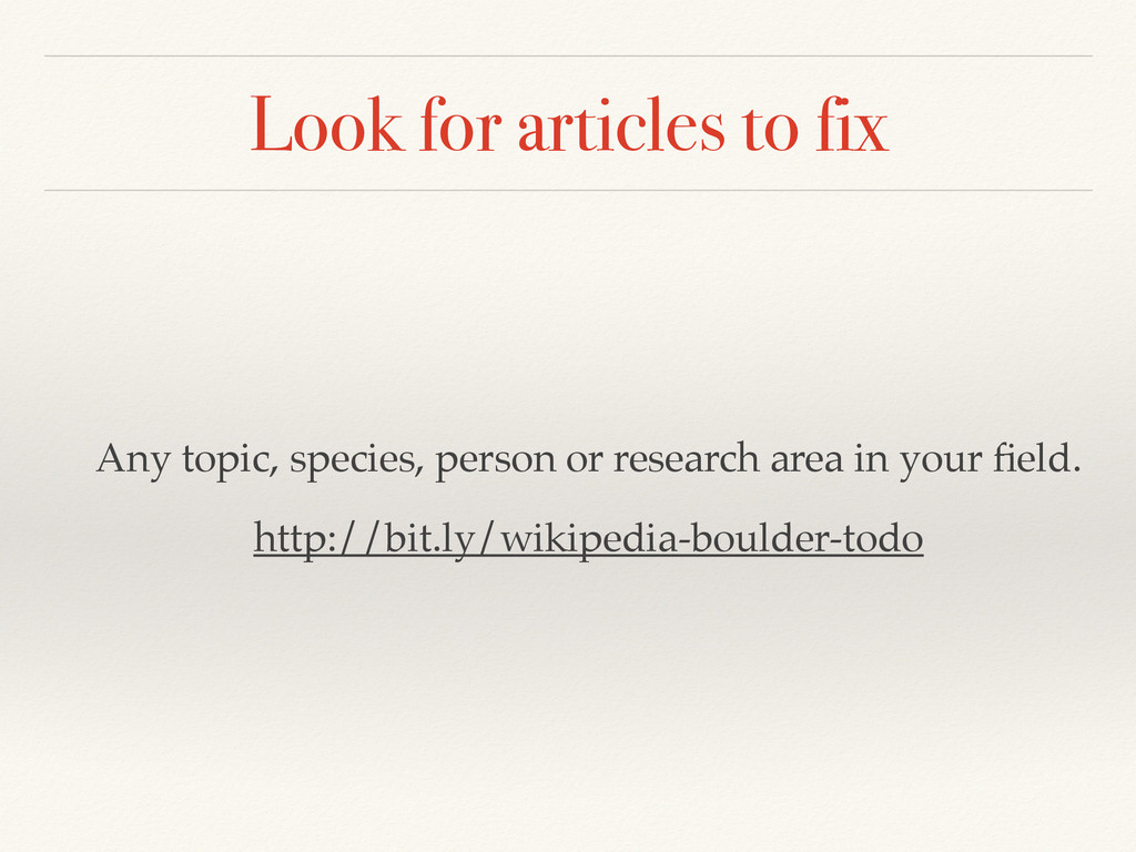 Look for articles to fix Any topic, species, pe...