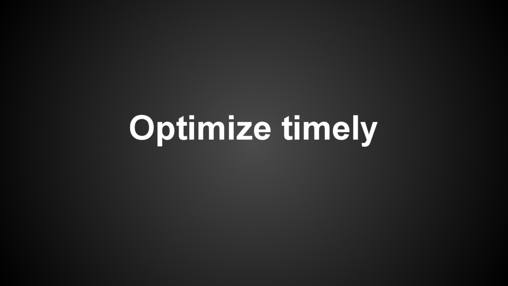 Optimize timely
