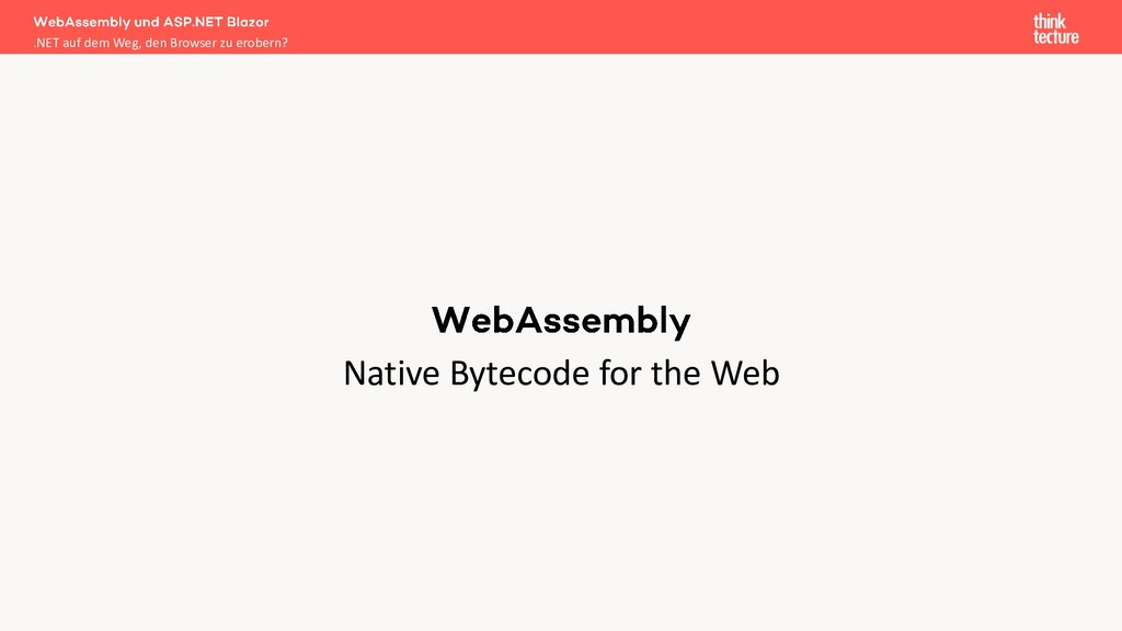 Native Bytecode for the Web .NET auf dem Weg, d...