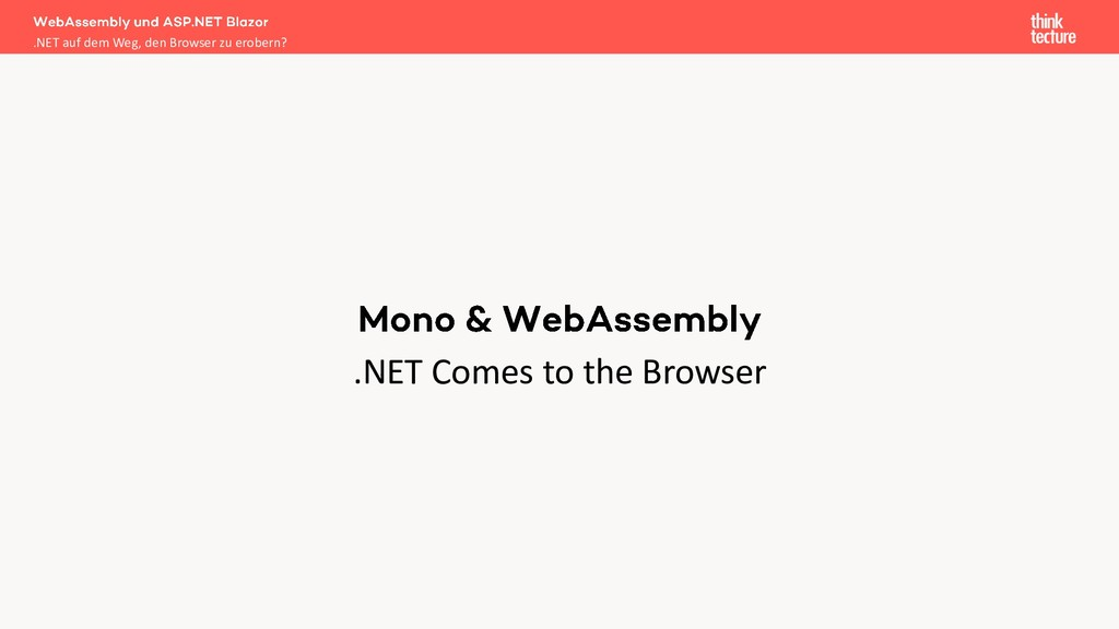 .NET Comes to the Browser .NET auf dem Weg, den...