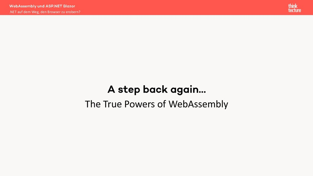 The True Powers of WebAssembly .NET auf dem Weg...