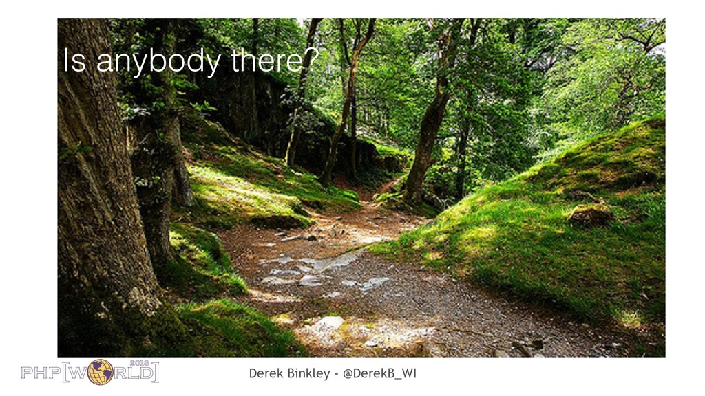 Derek Binkley - @DerekB_WI Is anybody there?