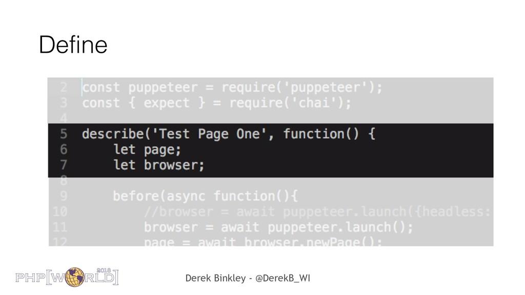 Derek Binkley - @DerekB_WI Define