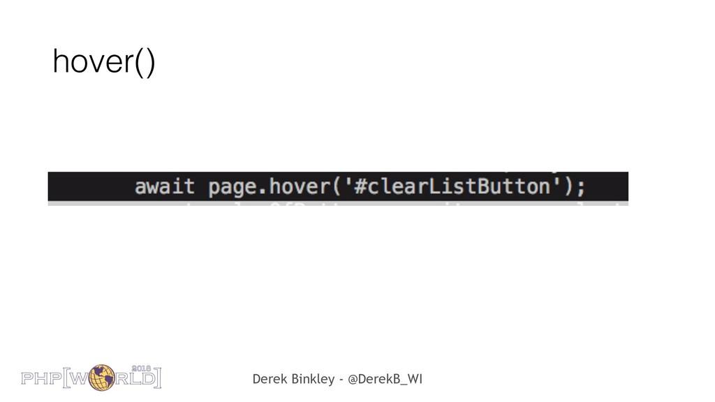 Derek Binkley - @DerekB_WI hover()