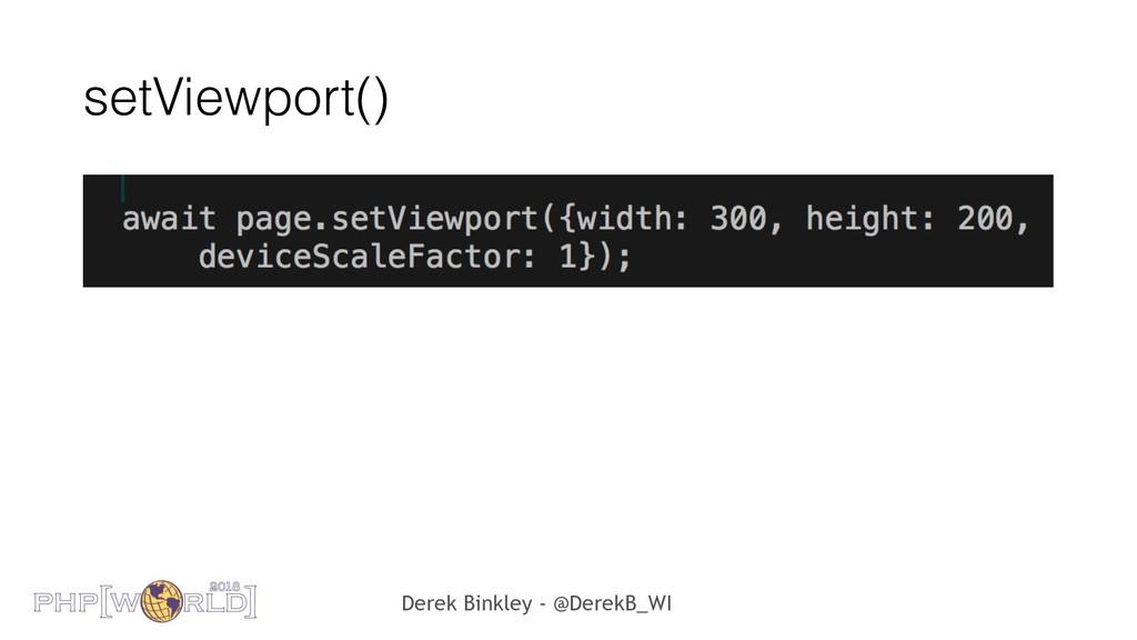 Derek Binkley - @DerekB_WI setViewport()