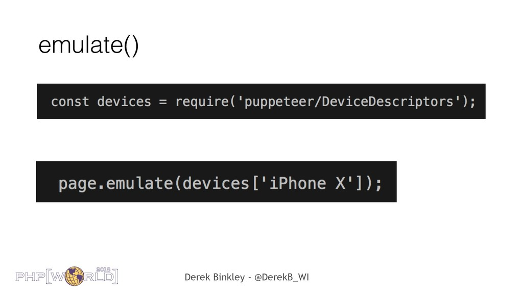 Derek Binkley - @DerekB_WI emulate()