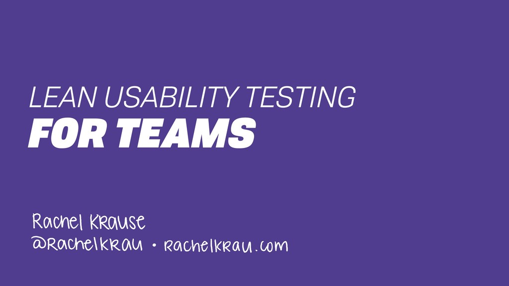 LEAN USABILITY TESTING FOR TEAMS