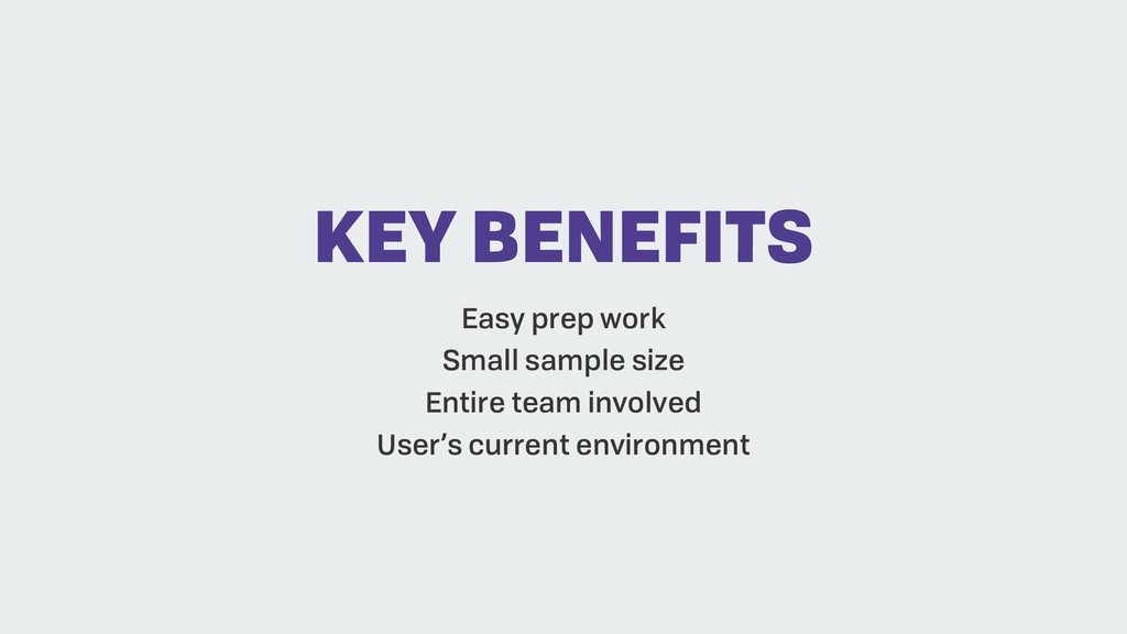 KEY BENEFITS Easy prep work Small sample size E...