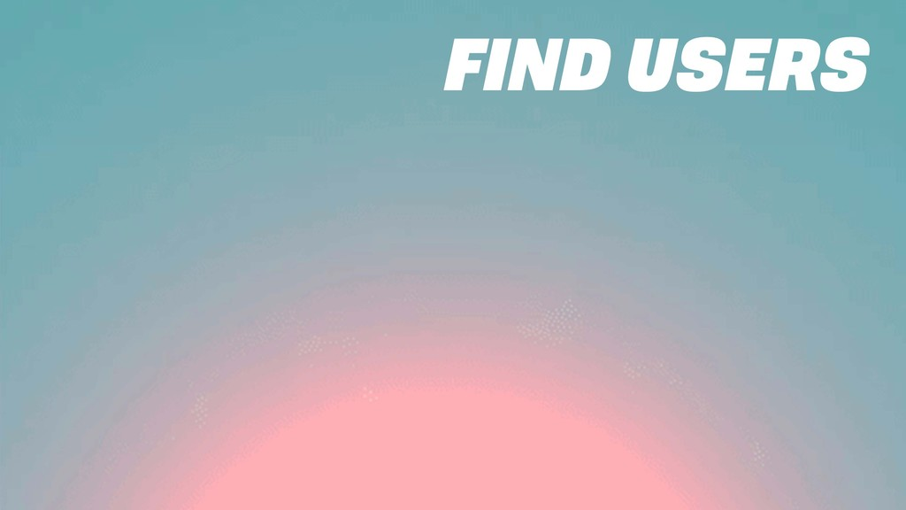 FIND USERS
