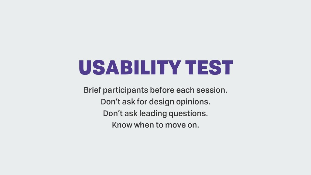 USABILITY TEST Brief participants before each s...