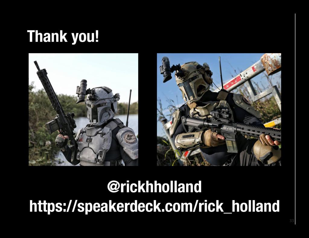33 Thank you! @rickhholland https://speakerd...