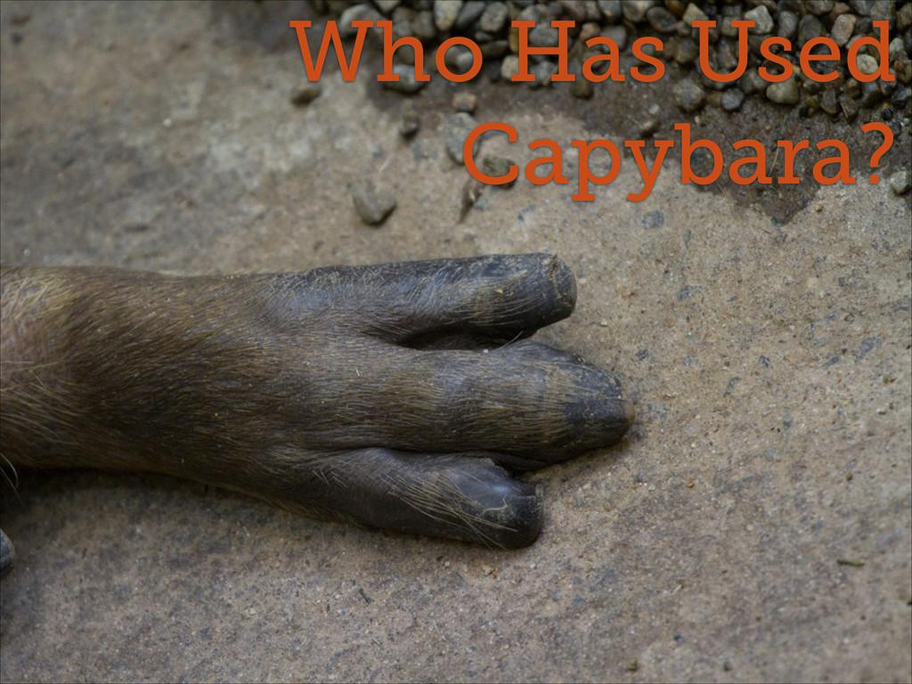 Who Has Used Capybara?