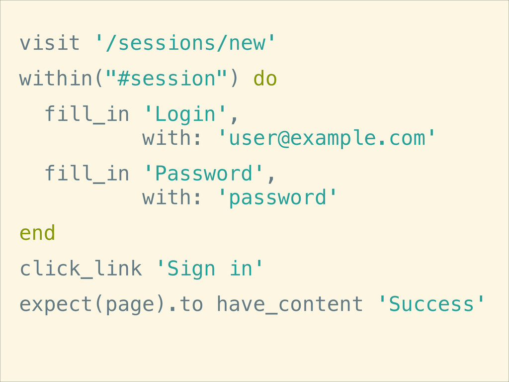 """visit '/sessions/new' within(""""#session"""") do fil..."""