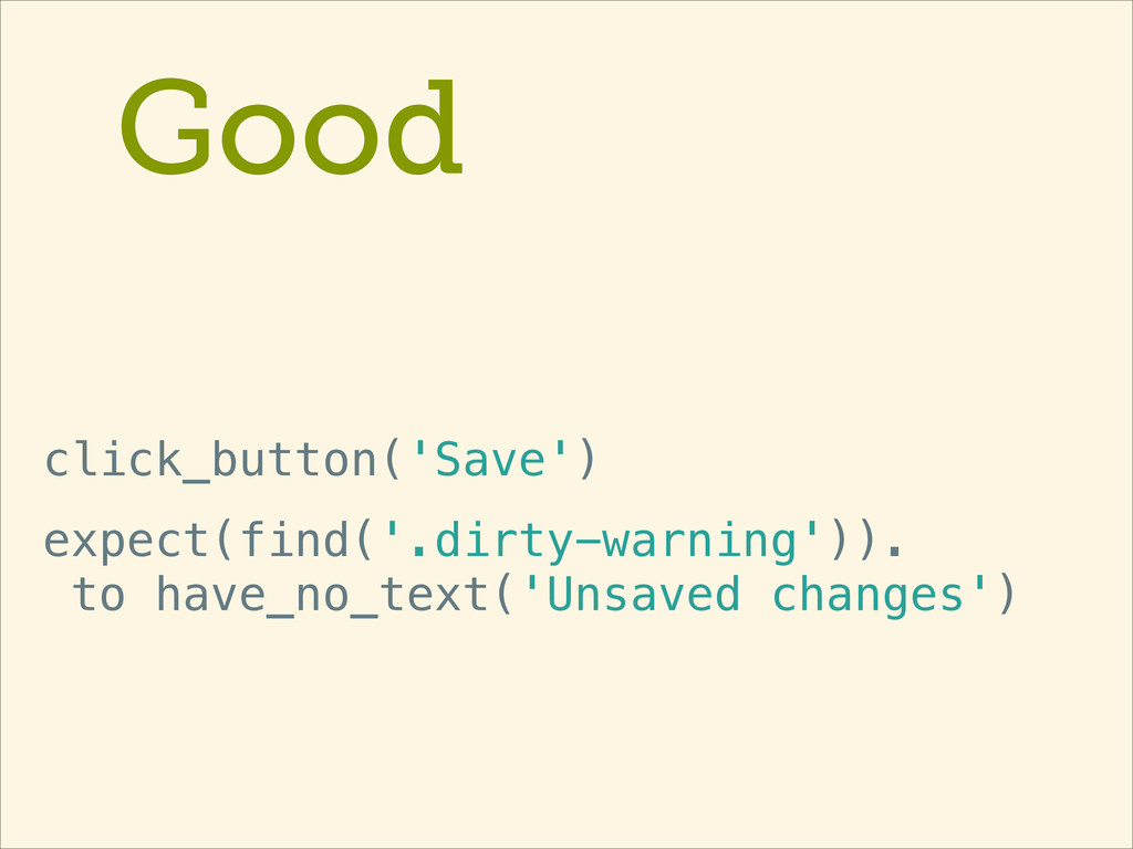 Good click_button('Save') expect(find('.dirty-w...