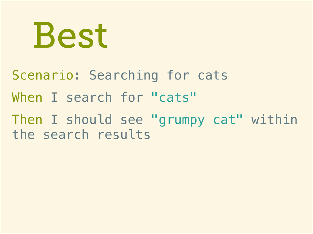 Best Scenario: Searching for cats When I search...