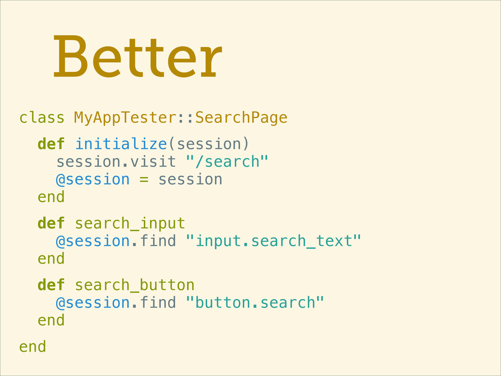 Better class MyAppTester::SearchPage def initia...