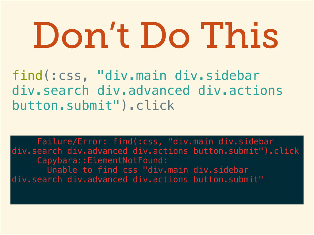 """Don't Do This find(:css, """"div.main div.sidebar ..."""
