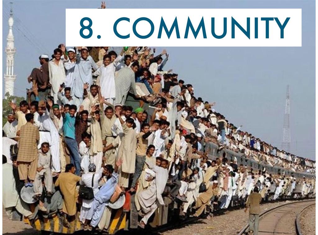 8. COMMUNITY