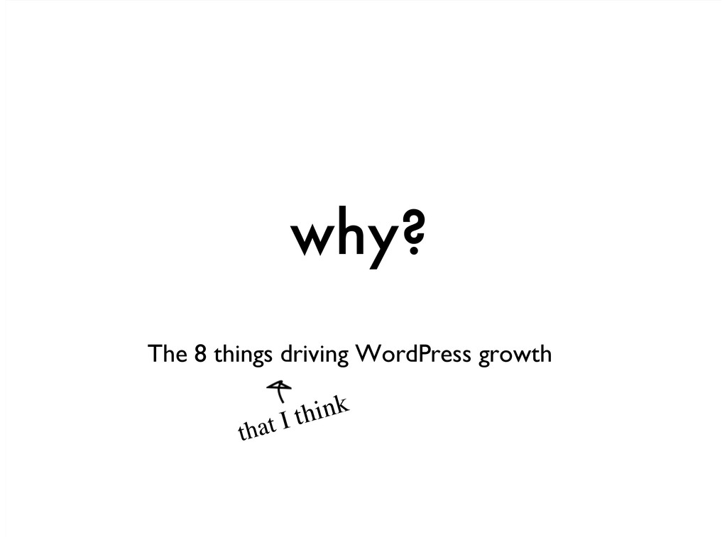 The 8 things driving WordPress growth why? that...