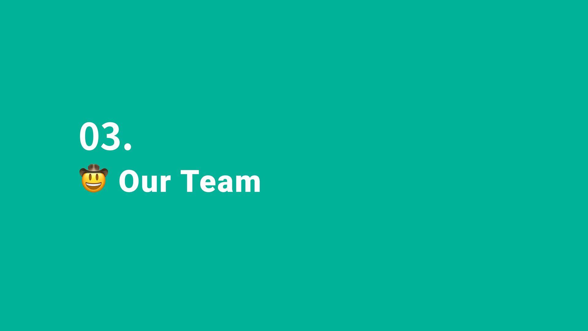 Solve burning needs 03. Our Team Solve burning ...