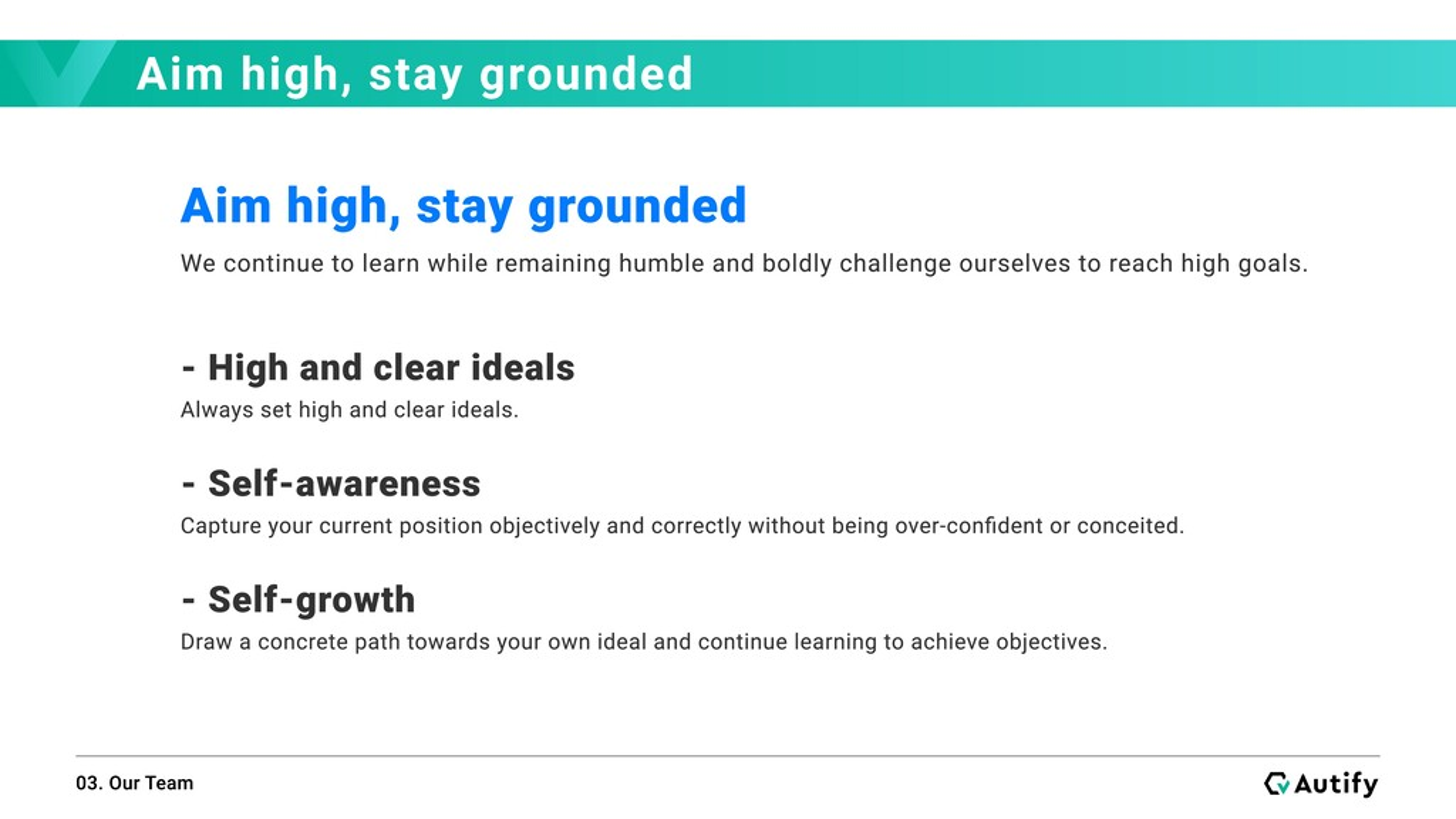 Aim high, stay grounded 03. Our Team Aim high, ...