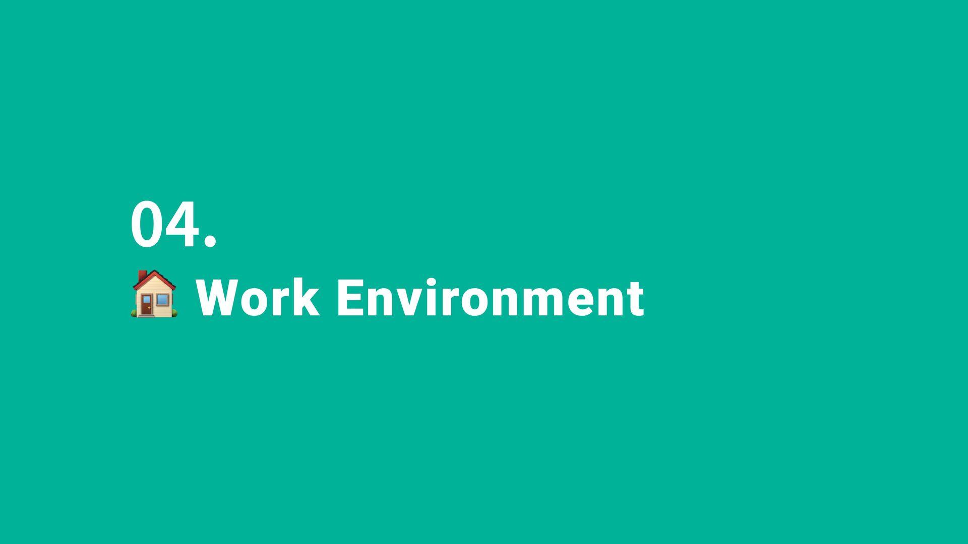 Diversity & Inclusion 04. Work Environment We d...