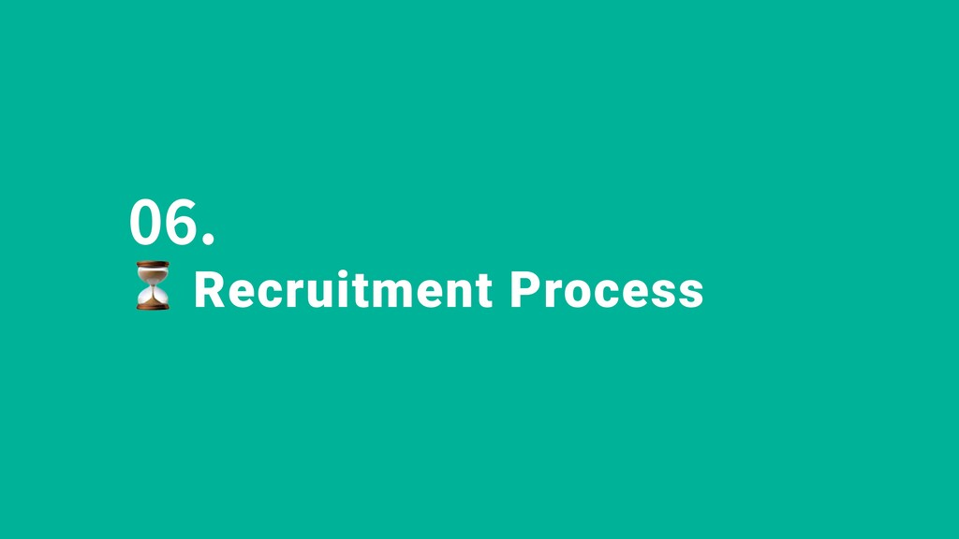 06. Recruitment Process
