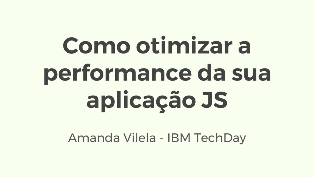 Amanda Vilela - IBM TechDay