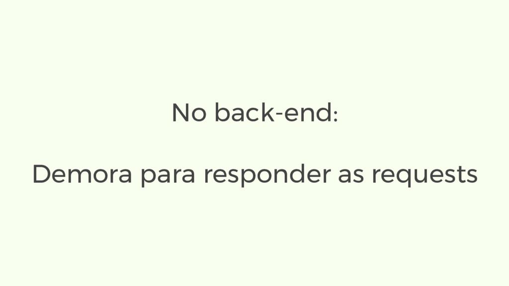 No back-end: Demora para responder as requests