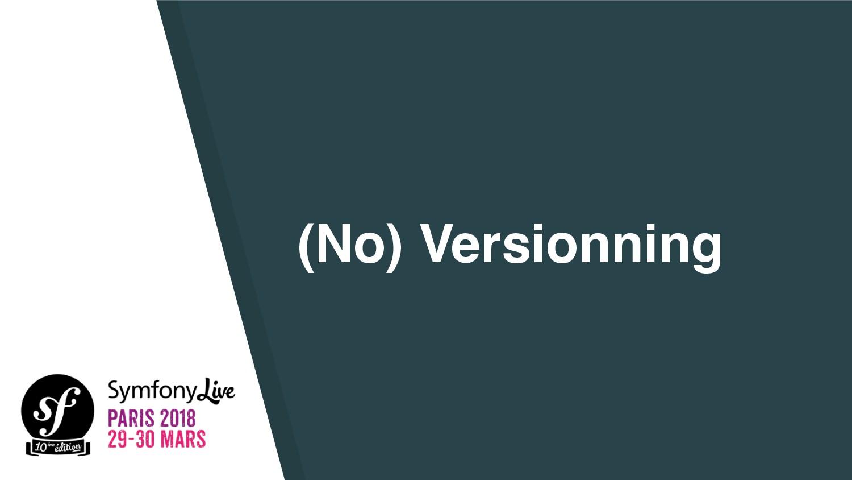 (No) Versionning