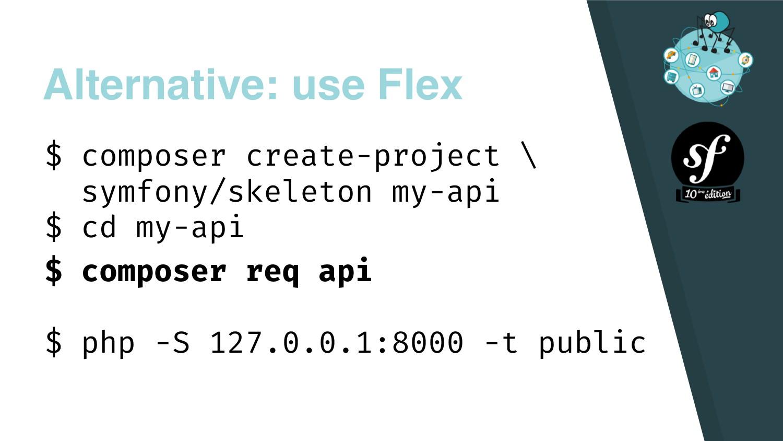 Alternative: use Flex $ composer create-project...