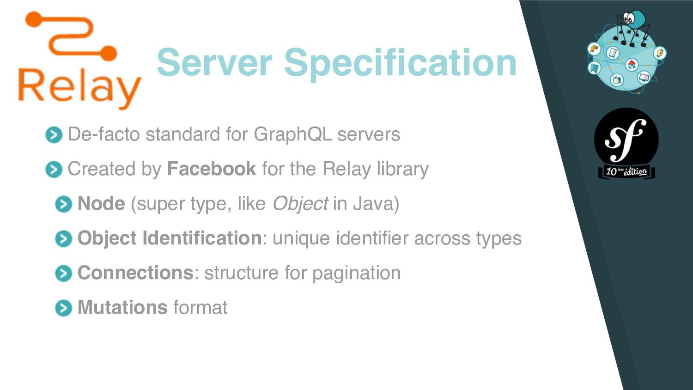 De-facto standard for GraphQL servers Created b...