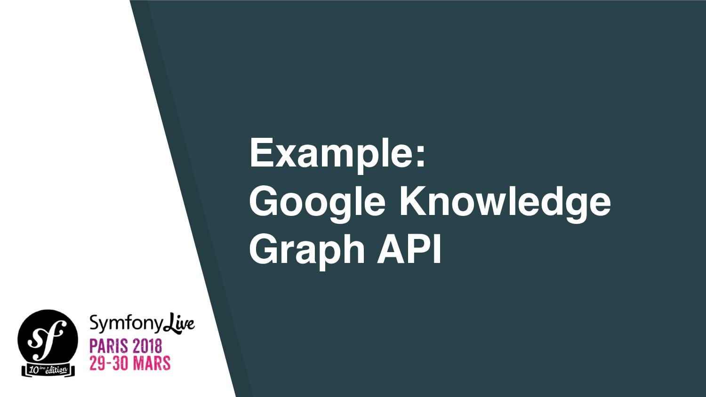 Example: Google Knowledge Graph API