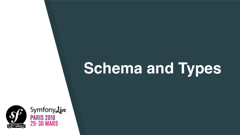 Schema and Types
