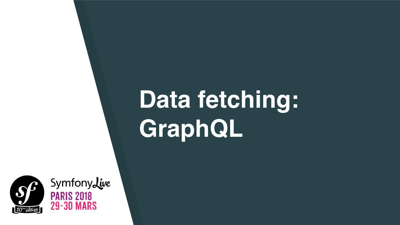 Data fetching: GraphQL