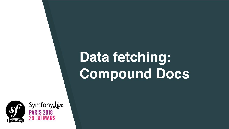 Data fetching: Compound Docs