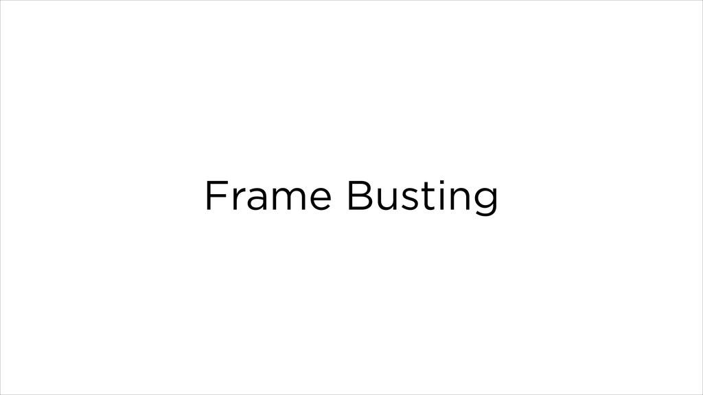 Frame Busting