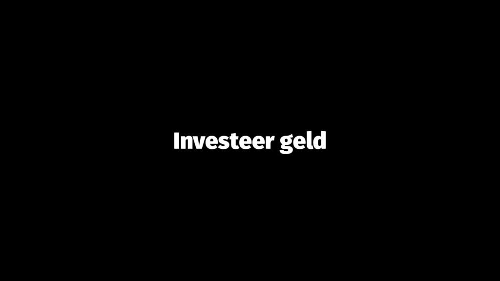 Investeer geld