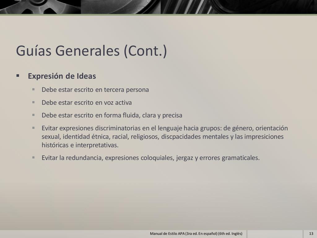 Guías Generales (Cont.)  Expresión de Ideas  ...