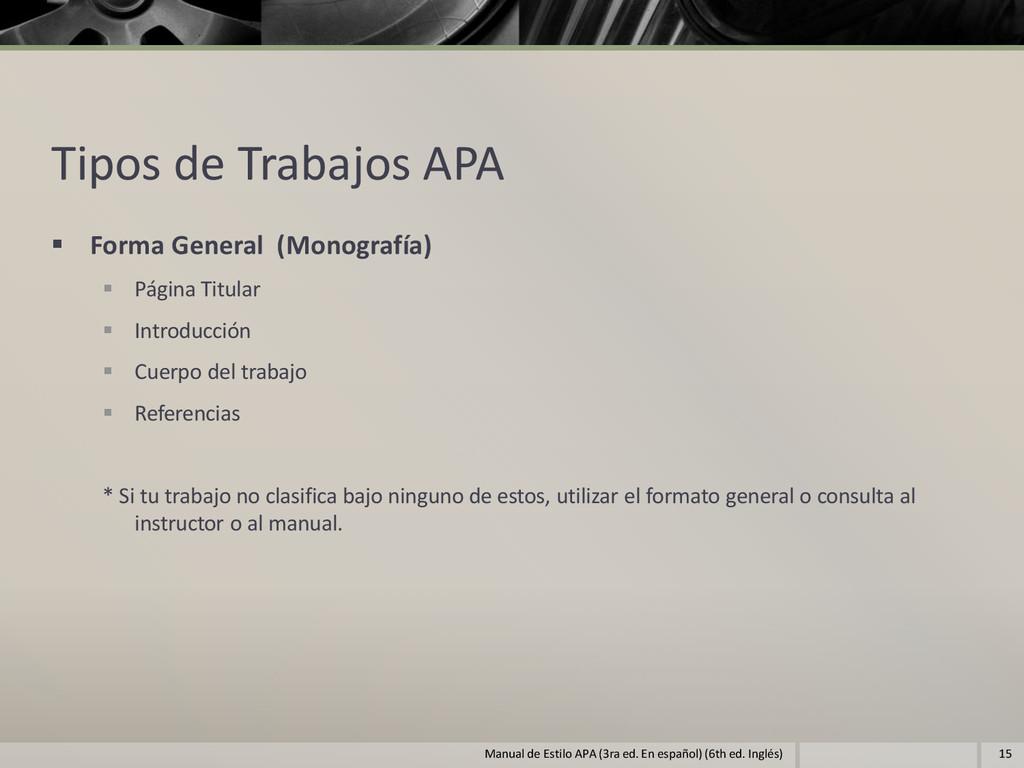 Tipos de Trabajos APA  Forma General (Monograf...
