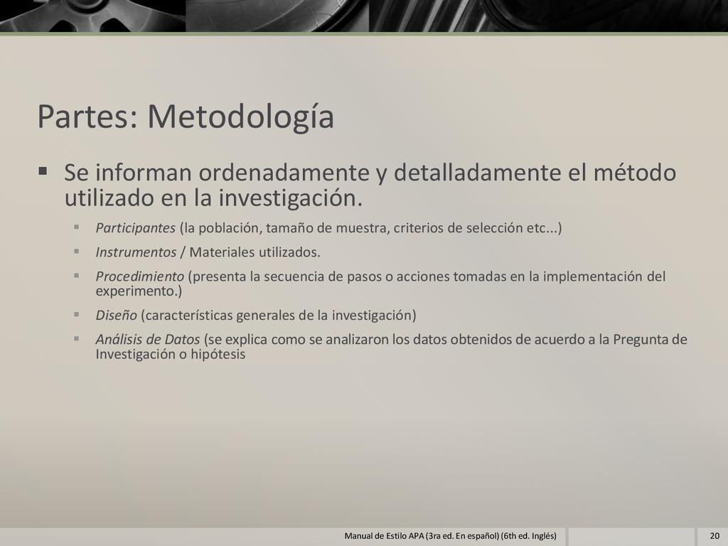 Partes: Metodología  Se informan ordenadamente...