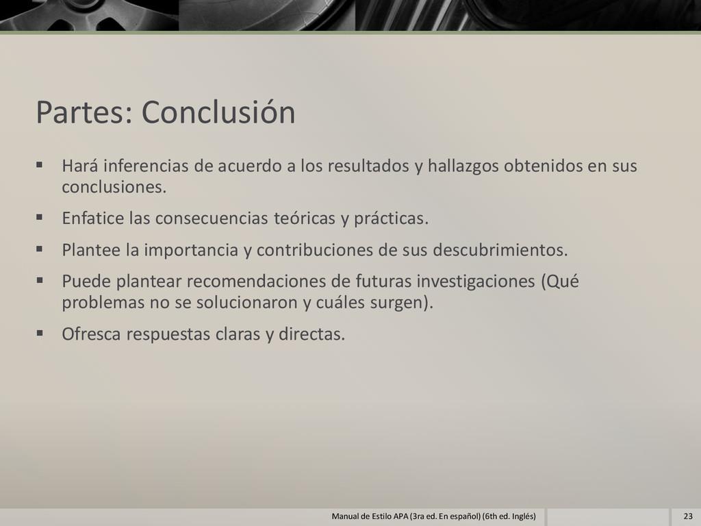 Partes: Conclusión  Hará inferencias de acuerd...