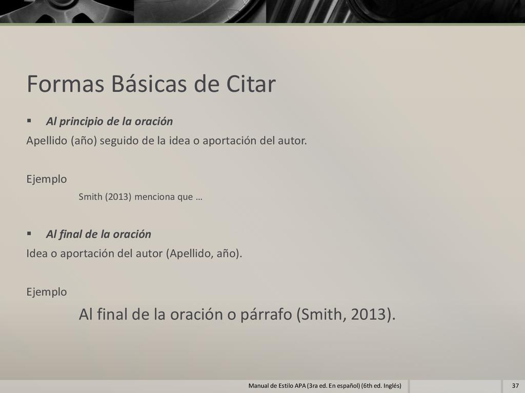 Formas Básicas de Citar  Al principio de la or...