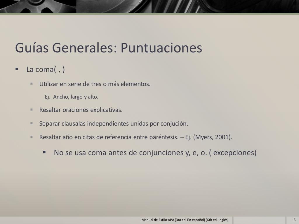 Guías Generales: Puntuaciones  La coma( , )  ...