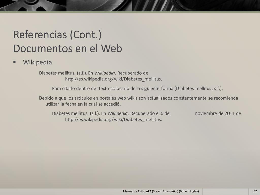 Referencias (Cont.) Documentos en el Web  Wiki...