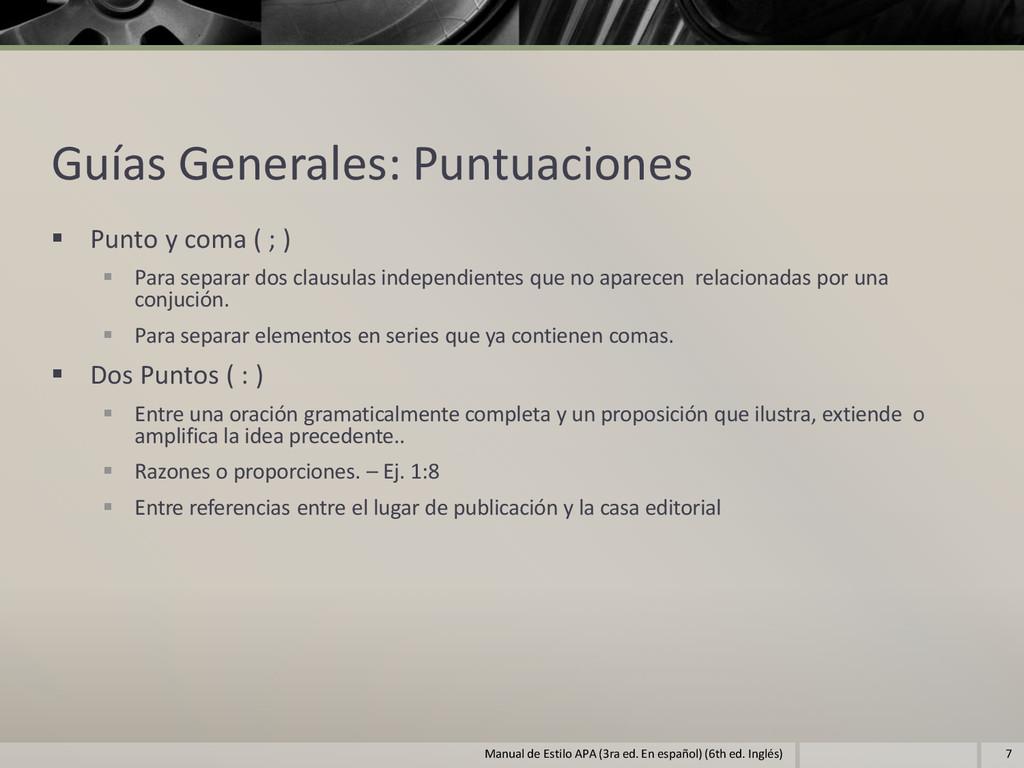 Guías Generales: Puntuaciones  Punto y coma ( ...