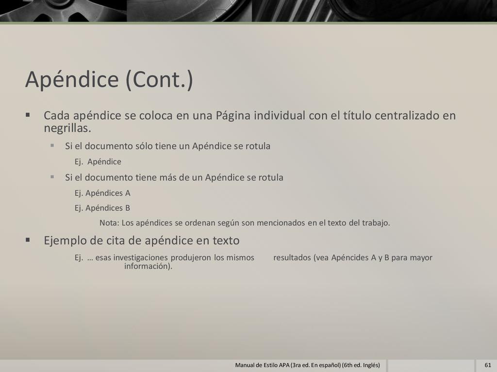 Apéndice (Cont.)  Cada apéndice se coloca en u...