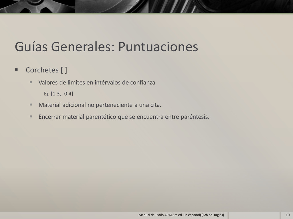 Guías Generales: Puntuaciones  Corchetes [ ] ...