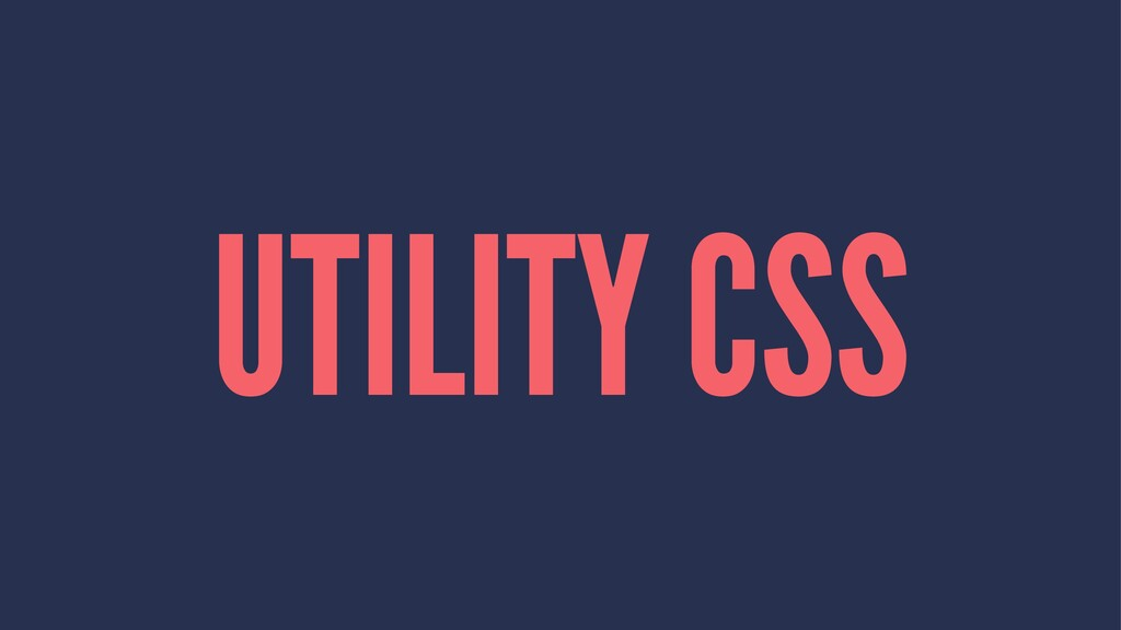 UTILITY CSS